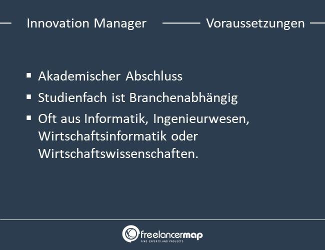 Die Voraussetzungen, um Innovation Manager zu werden.