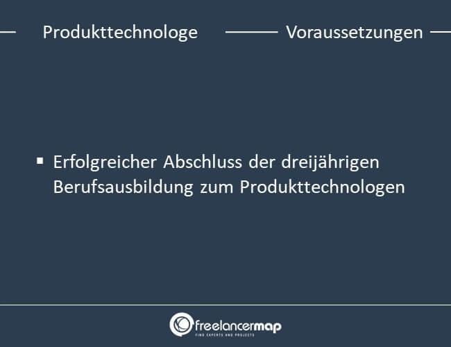 Voraussetzungen um Produkttechnologe zu werden